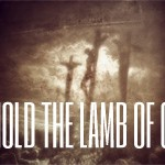 29-3 BEHOLD THE LAMB OF GOD