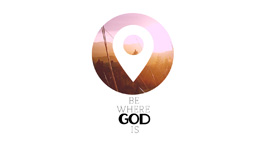 BE WHERE GOD IS (0.00.31.15)